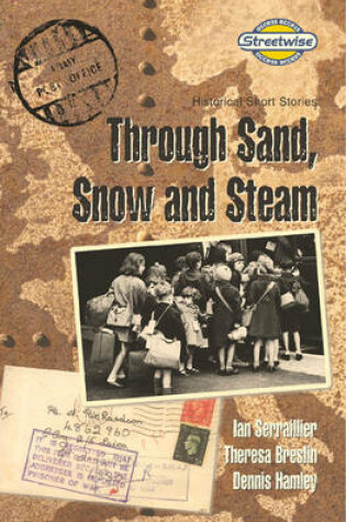 Cover of Streetwise Through Sand, Snow and Steam: Historical Short Stories Access