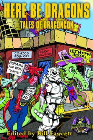 Cover of Here Be Dragons: Tales of Dragoncon