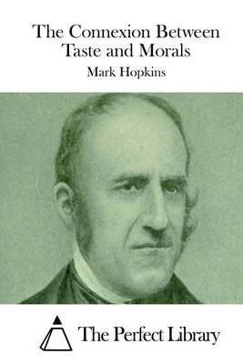 Cover of The Connexion Between Taste and Morals