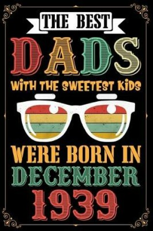 Cover of The Best Dads With The Sweetest Kids Were Born In December 1939