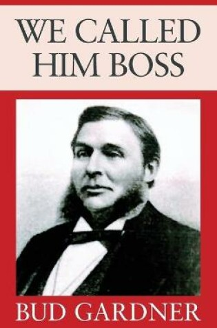 Cover of We Called Him Boss