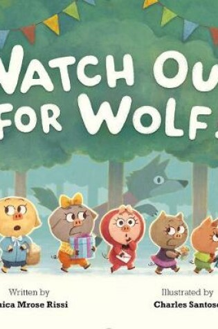 Cover of Watch Out For Wolf!