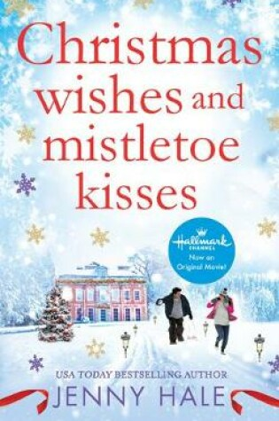 Cover of Christmas Wishes and Mistletoe Kisses
