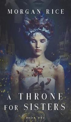 Cover of A Throne for Sisters (Book One)