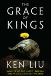 Book cover for The Grace of Kings