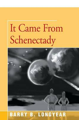 Book cover for It Came from Schenectady
