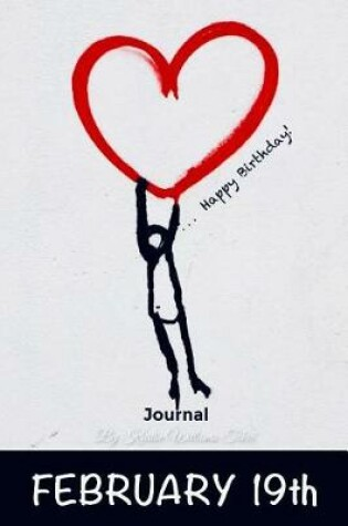 Cover of Happy Birthday Journal February 19th