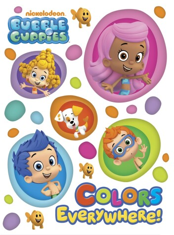 Cover of Colors Everywhere! (Bubble Guppies)