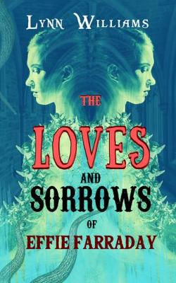 Cover of THE LOVES AND SORROWS OF EFFIE FARRADAY