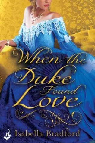 Cover of When The Duke Found Love: Wylder Sisters Book 3