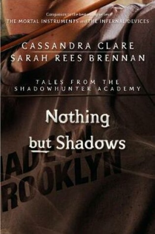 Cover of Nothing but Shadows (Tales from the Shadowhunter Academy 4)
