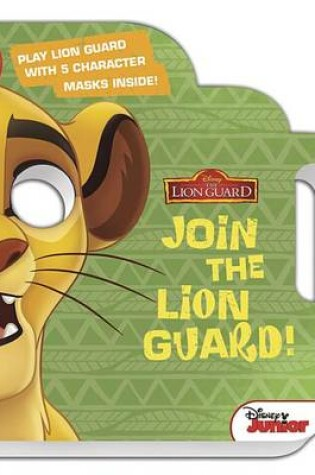 Cover of Lion Guard, the Join the Lion Guard!