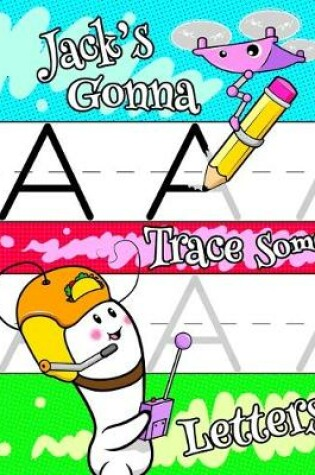 Cover of Jack's Gonna Trace Some Letters