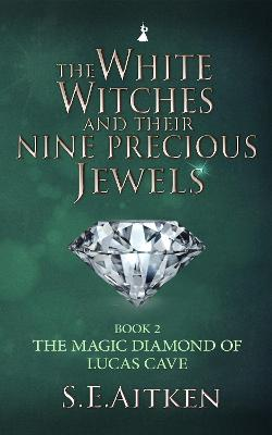 Book cover for The White Witches and Their Nine Precious Jewels