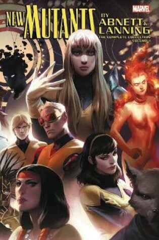 Cover of New Mutants By Abnett & Lanning: The Complete Collection Vol. 1