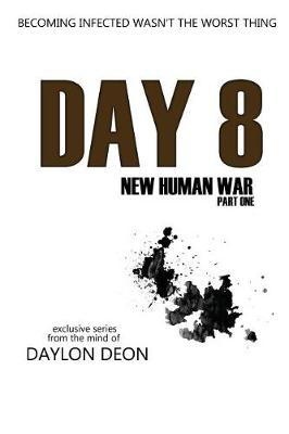 Cover of Day 8 New Human War Part 1