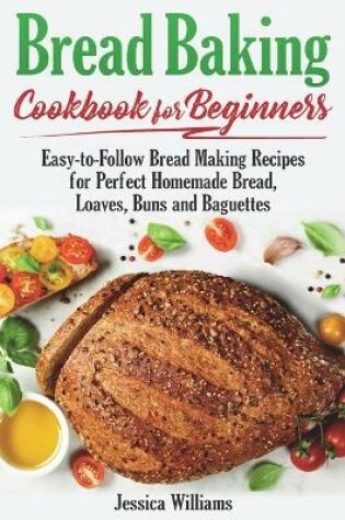 Cover of Bread Backing Cookbook for Beginners