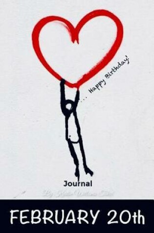 Cover of Happy Birthday Journal February 20th