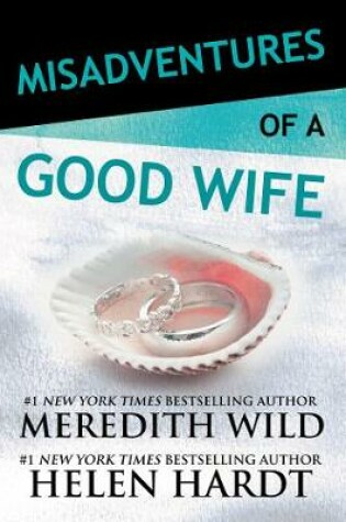 Cover of Misadventures of a Good Wife