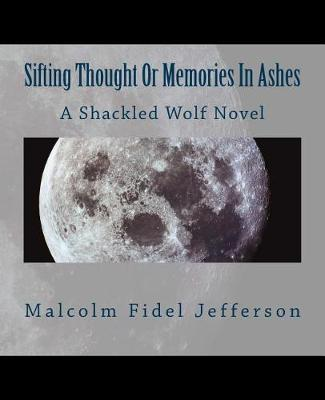 Cover of Sifting Thought or Memories in Ashes