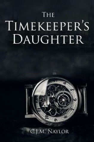 Cover of The Timekeeper's Daughter