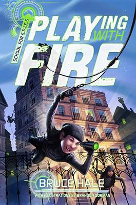 Cover of School for Spies Book One Playing with Fire