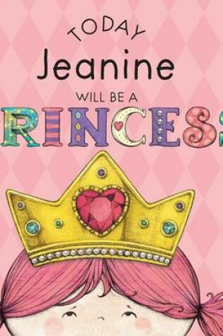 Cover of Today Jeanine Will Be a Princess