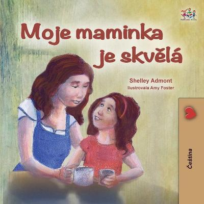 Cover of My Mom is Awesome (Czech Children's Book)