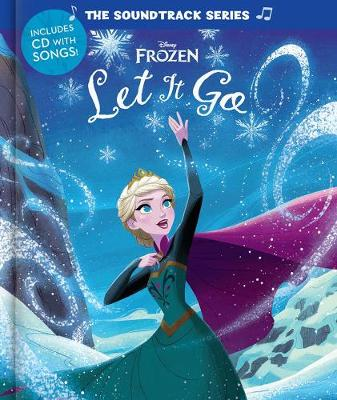 Book cover for Soundtrack Series Frozen, The: Let It Go