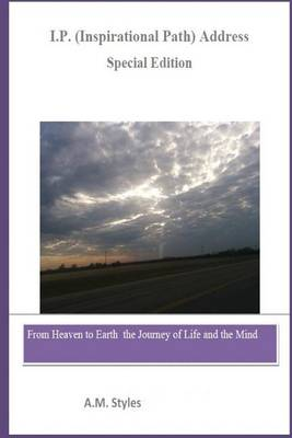 Cover of I.P. Address (Inspirational Path Address) Journey of Life and the Mind (Special Edition)