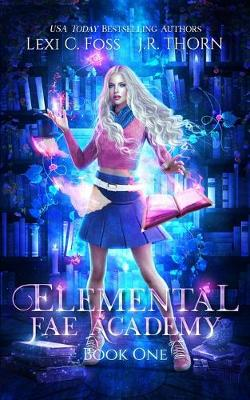 Cover of Elemental Fae Academy, Book One
