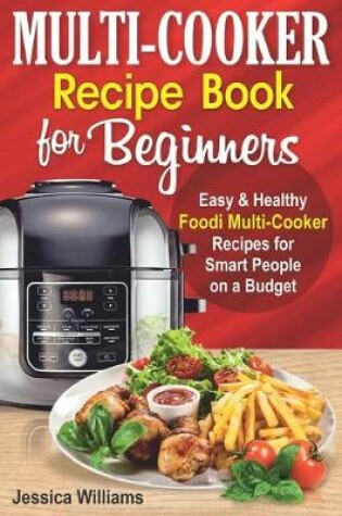 Cover of Multi-Cooker Recipe Book for Beginners