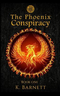 Cover of The Phoenix Conspiracy. Book One.