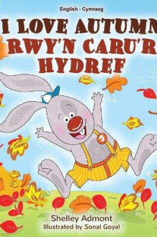 Cover of I Love Autumn (English Welsh Bilingual Book for Kids)
