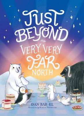 Cover of Just Beyond the Very, Very Far North