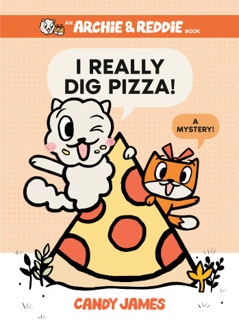 Cover of I Really Dig Pizza!