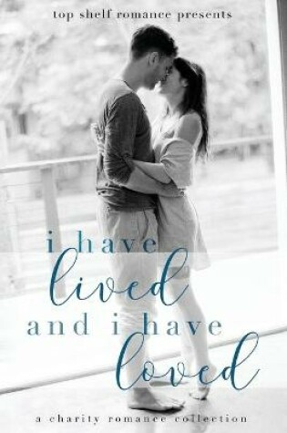Cover of I Have Lived and I Have Loved