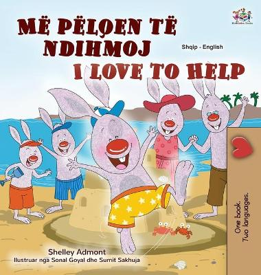 Book cover for I Love to Help (Albanian English Bilingual Book for Kids)