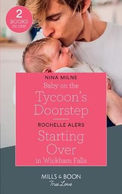 Cover of Baby On The Tycoon's Doorstep / Starting Over In Wickham Falls