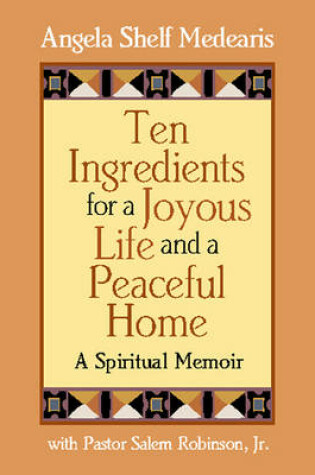 Cover of Ten Ingredients for a Joyous Life and Peaceful Home