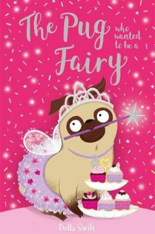 Cover of The Pug Who Wanted to be a Fairy