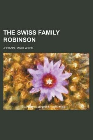 Cover of The Swiss Family Robinson (Volume 2583)