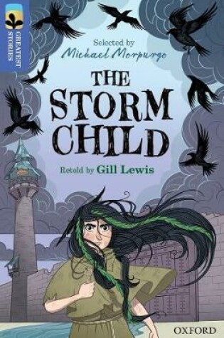 Cover of Oxford Reading Tree TreeTops Greatest Stories: Oxford Level 17: The Storm Child