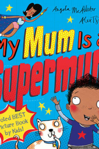 Cover of My Mum Is a Supermum