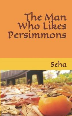 Cover of The Man Who Likes Persimmons