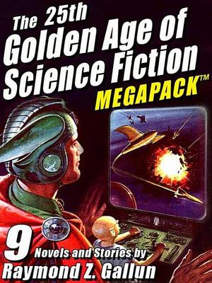 Cover of The 25th Golden Age of Science Fiction Megapack (R)
