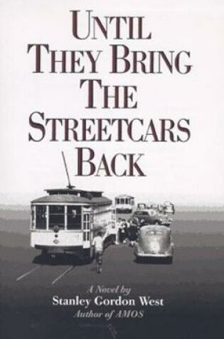 Cover of Until They Bring the Streetcars Back