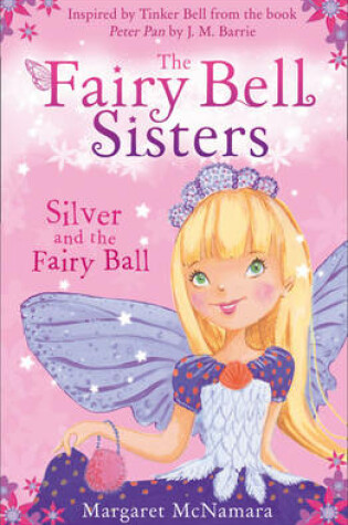 Cover of The Fairy Bell Sisters: Silver and the Fairy Ball