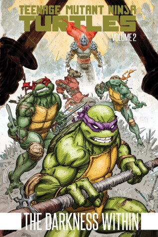 Book cover for Teenage Mutant Ninja Turtles Volume 2: The Darkness Within