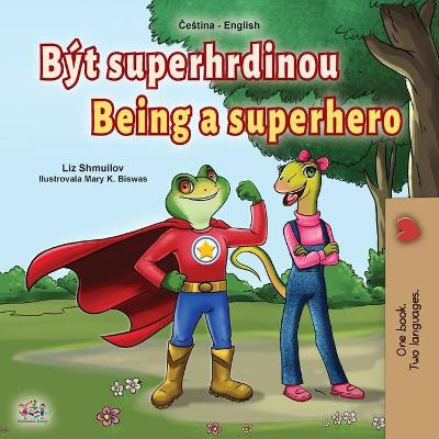 Cover of Being a Superhero (Czech English Bilingual Book for Kids)